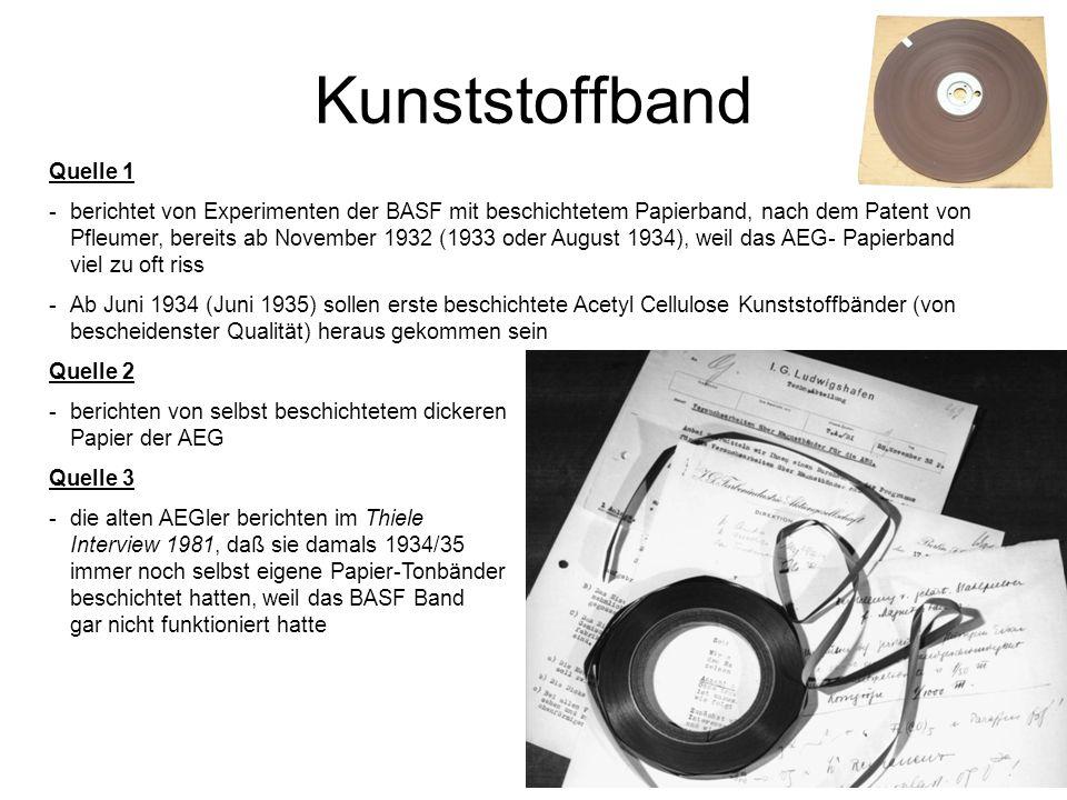 Kunststoffband Quelle 1 - berichtet von Experimenten der BASF mit beschichtetem Papierband, nach dem Patent von Pfleumer, bereits ab November 1932 (19