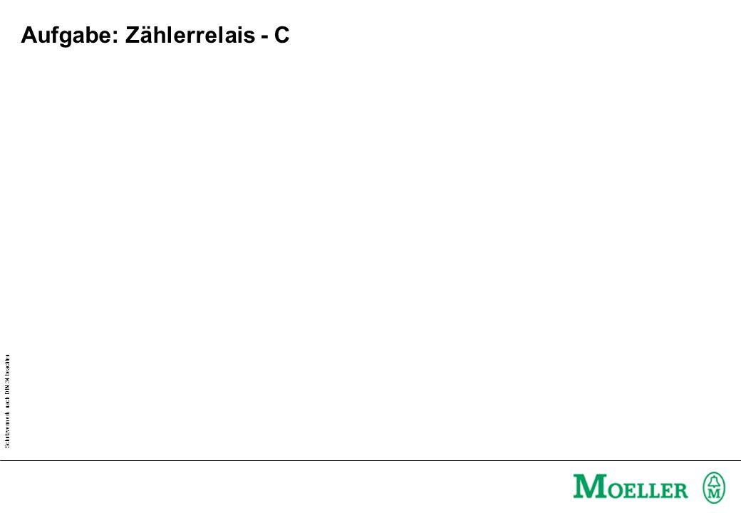 Schutzvermerk nach DIN 34 beachten Aufgabe: Zählerrelais - C