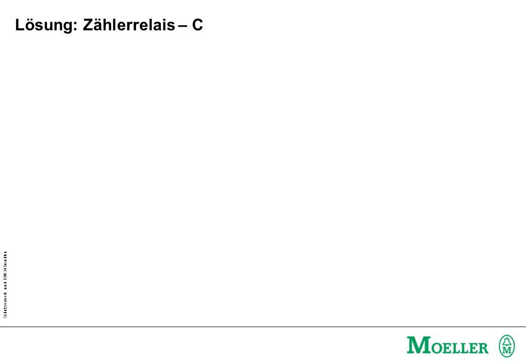 Schutzvermerk nach DIN 34 beachten Lösung: Zählerrelais – C