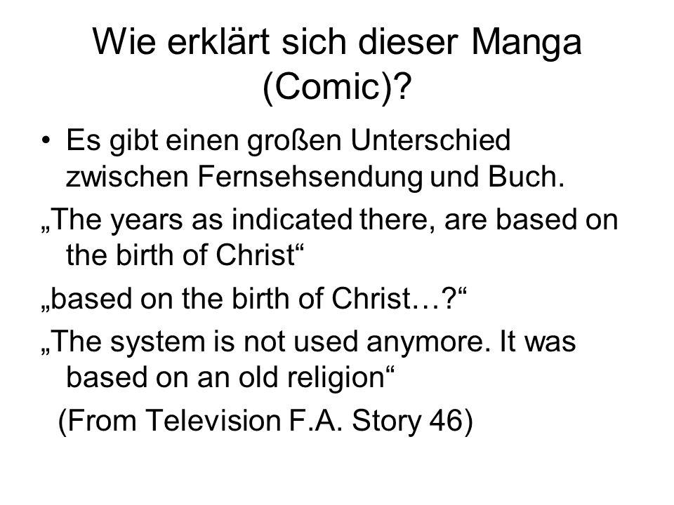Wie erklärt sich dieser Manga (Comic)? Es gibt einen großen Unterschied zwischen Fernsehsendung und Buch. The years as indicated there, are based on t