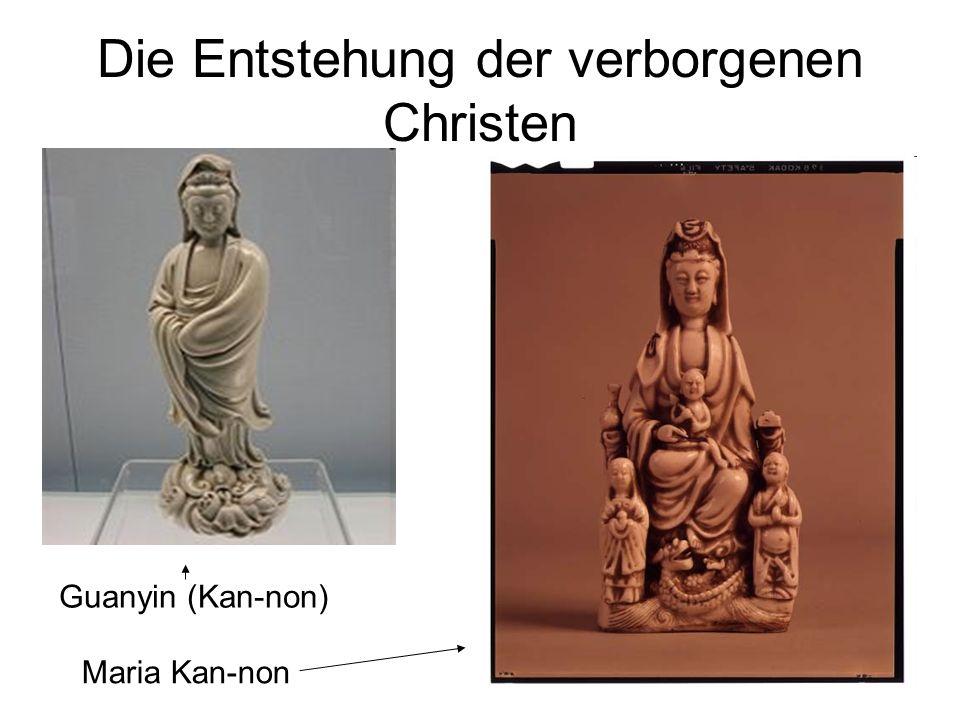 Die Entstehung der verborgenen Christen Guanyin (Kan-non) Maria Kan-non