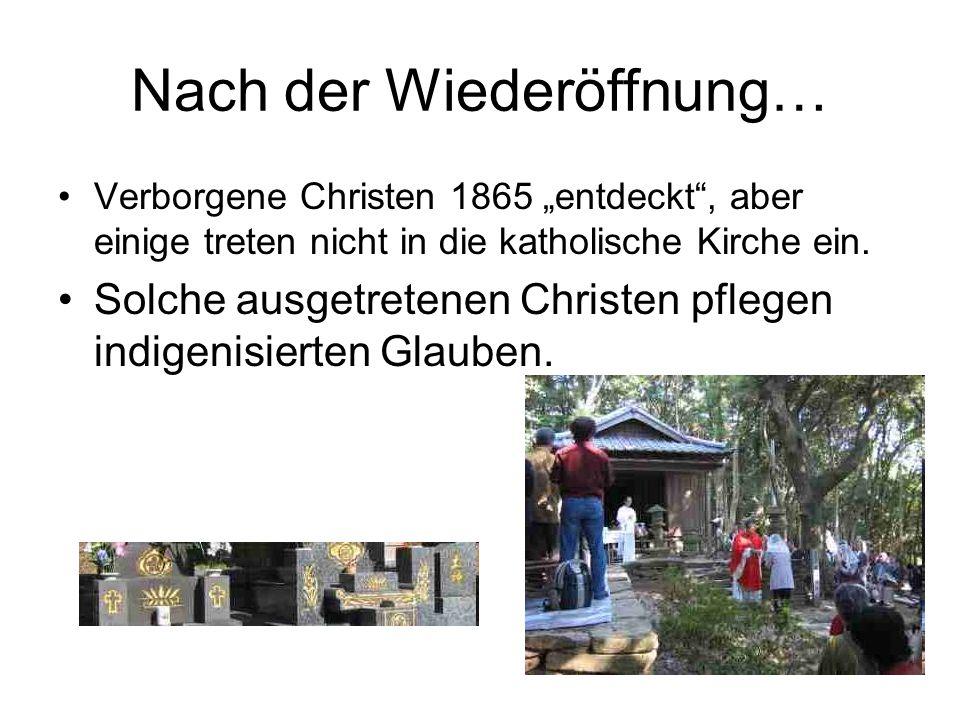Nach der Wiederöffnung… Verborgene Christen 1865 entdeckt, aber einige treten nicht in die katholische Kirche ein. Solche ausgetretenen Christen pfleg