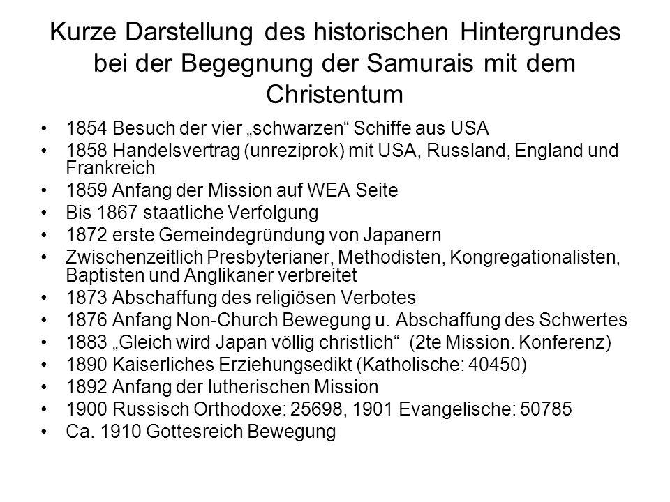 Kurze Darstellung des historischen Hintergrundes bei der Begegnung der Samurais mit dem Christentum 1854 Besuch der vier schwarzen Schiffe aus USA 185