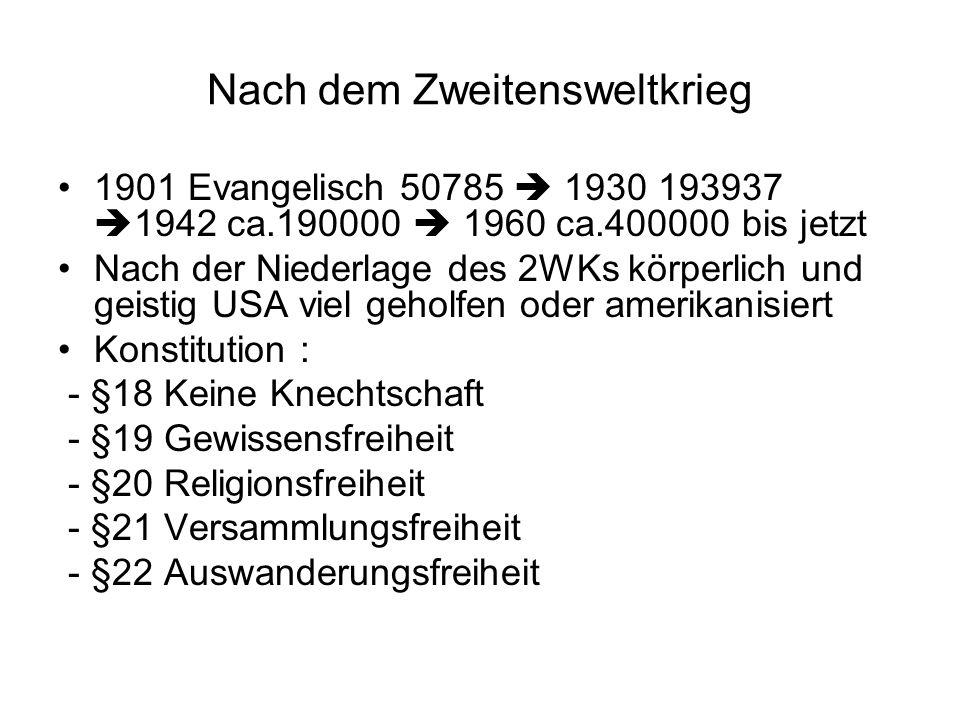 Nach dem Zweitensweltkrieg 1901 Evangelisch 50785 1930 193937 1942 ca.190000 1960 ca.400000 bis jetzt Nach der Niederlage des 2WKs körperlich und geis