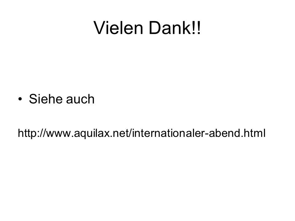 Vielen Dank!! Siehe auch http://www.aquilax.net/internationaler-abend.html