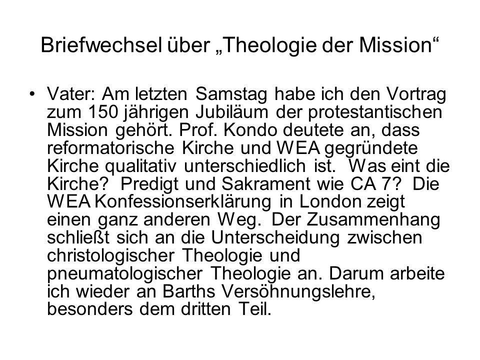 Briefwechsel über Theologie der Mission Vater: Am letzten Samstag habe ich den Vortrag zum 150 jährigen Jubiläum der protestantischen Mission gehört.