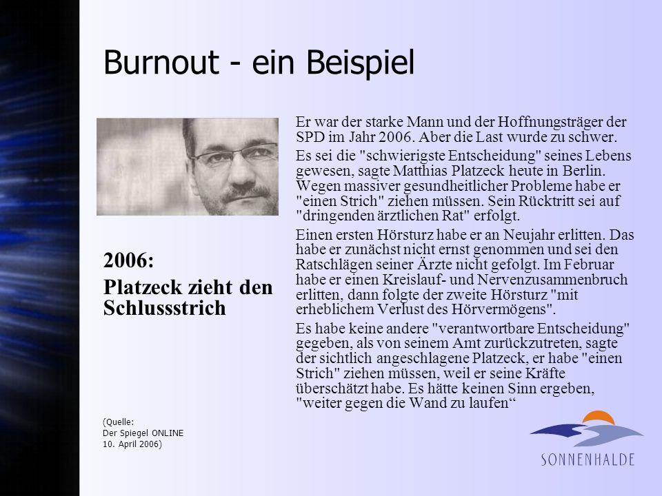 Burnout - ein Beispiel Er war der starke Mann und der Hoffnungsträger der SPD im Jahr 2006.