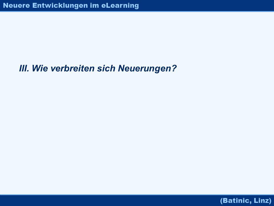 Neuere Entwicklungen im eLearning (Batinic, Linz) III. Wie verbreiten sich Neuerungen?