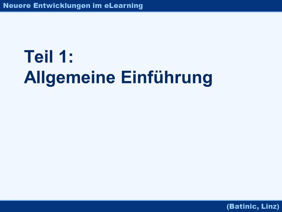Neuere Entwicklungen im eLearning (Batinic, Linz) Teil 1: Allgemeine Einführung