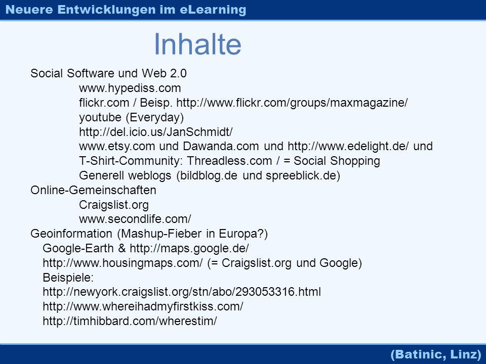 Neuere Entwicklungen im eLearning (Batinic, Linz) Inhalte Social Software und Web 2.0 www.hypediss.com flickr.com / Beisp.http://www.flickr.com/groups
