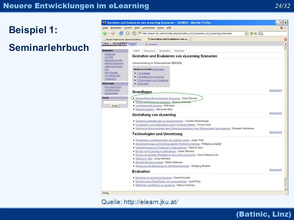 Neuere Entwicklungen im eLearning (Batinic, Linz) 24/32 Quelle: http://elearn.jku.at/ Beispiel 1: Seminarlehrbuch