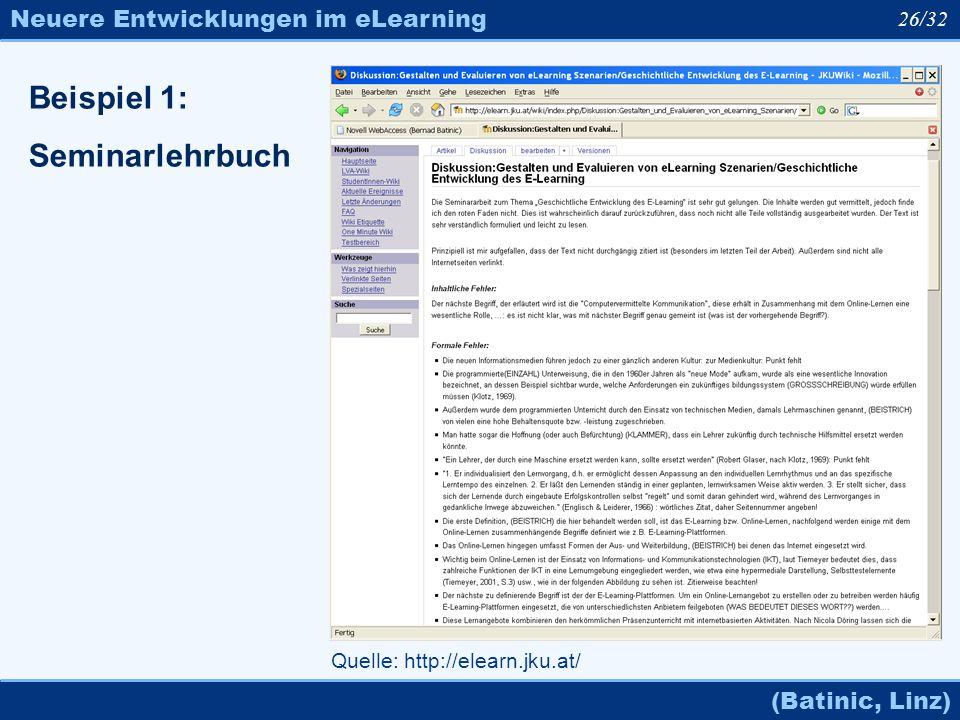 Neuere Entwicklungen im eLearning (Batinic, Linz) 26/32 Quelle: http://elearn.jku.at/ Beispiel 1: Seminarlehrbuch
