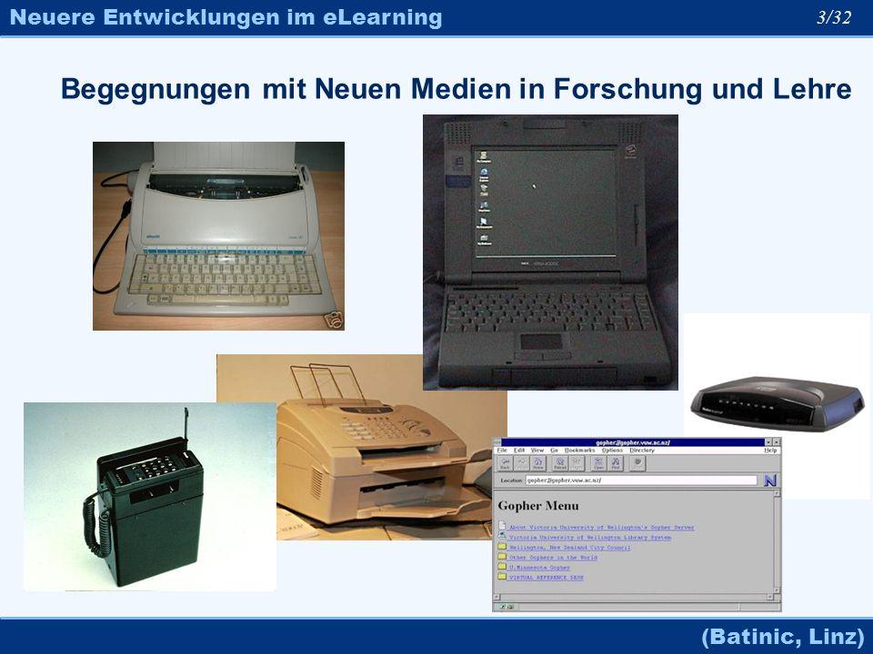 Neuere Entwicklungen im eLearning (Batinic, Linz) 3/32 Begegnungen mit Neuen Medien in Forschung und Lehre