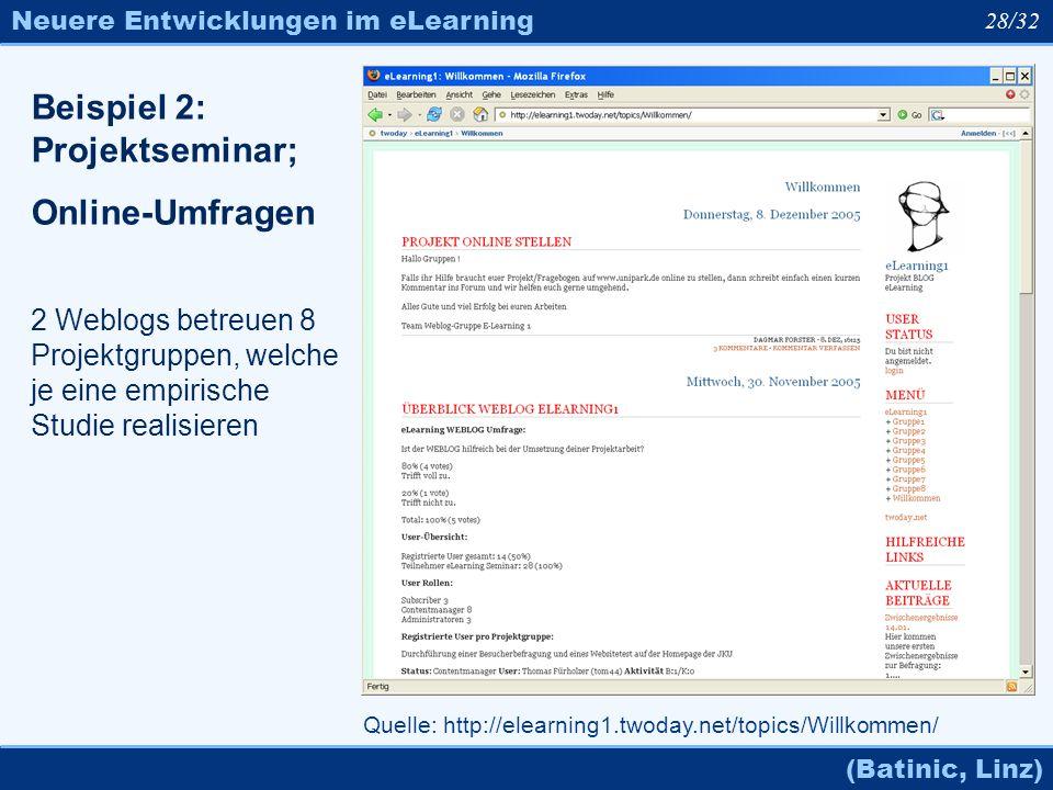 Neuere Entwicklungen im eLearning (Batinic, Linz) 28/32 Quelle: http://elearning1.twoday.net/topics/Willkommen/ Beispiel 2: Projektseminar; Online-Umf