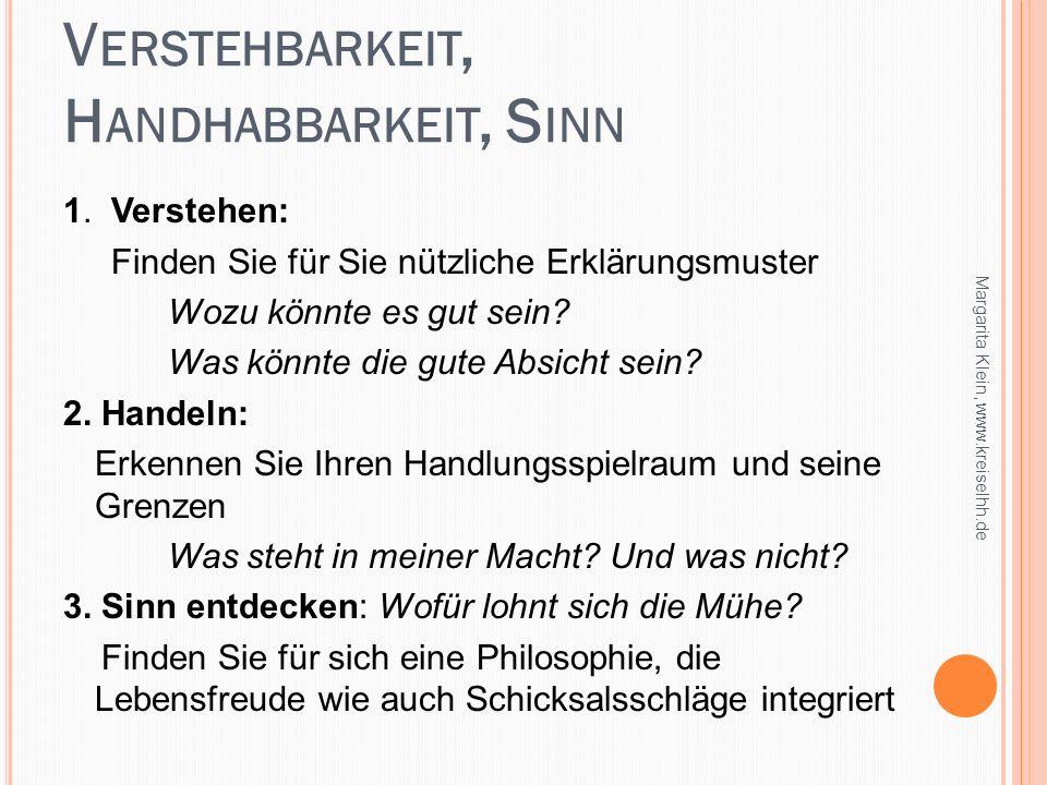 V ERSTEHBARKEIT, H ANDHABBARKEIT, S INN Margarita Klein, www.kreiselhh.de 1. Verstehen: Finden Sie für Sie nützliche Erklärungsmuster Wozu könnte es g