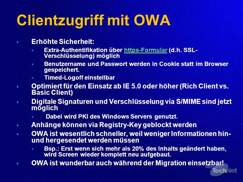 Clientzugriff mit OWA Erhöhte Sicherheit: Extra-Authentifikation über https-Formular (d.h. SSL- Verschlüsselung) möglichhttps-Formular Benutzername un