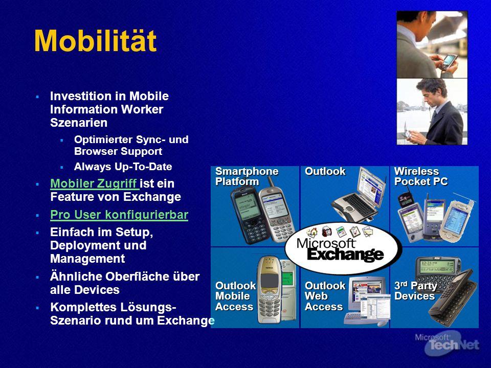 Mobilität Investition in Mobile Information Worker Szenarien Optimierter Sync- und Browser Support Always Up-To-Date Mobiler Zugriff ist ein Feature v