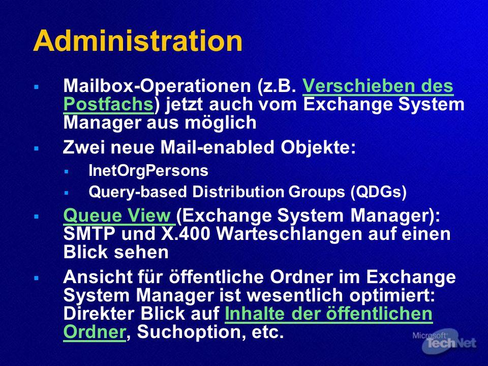 Administration Mailbox-Operationen (z.B. Verschieben des Postfachs) jetzt auch vom Exchange System Manager aus möglichVerschieben des Postfachs Zwei n