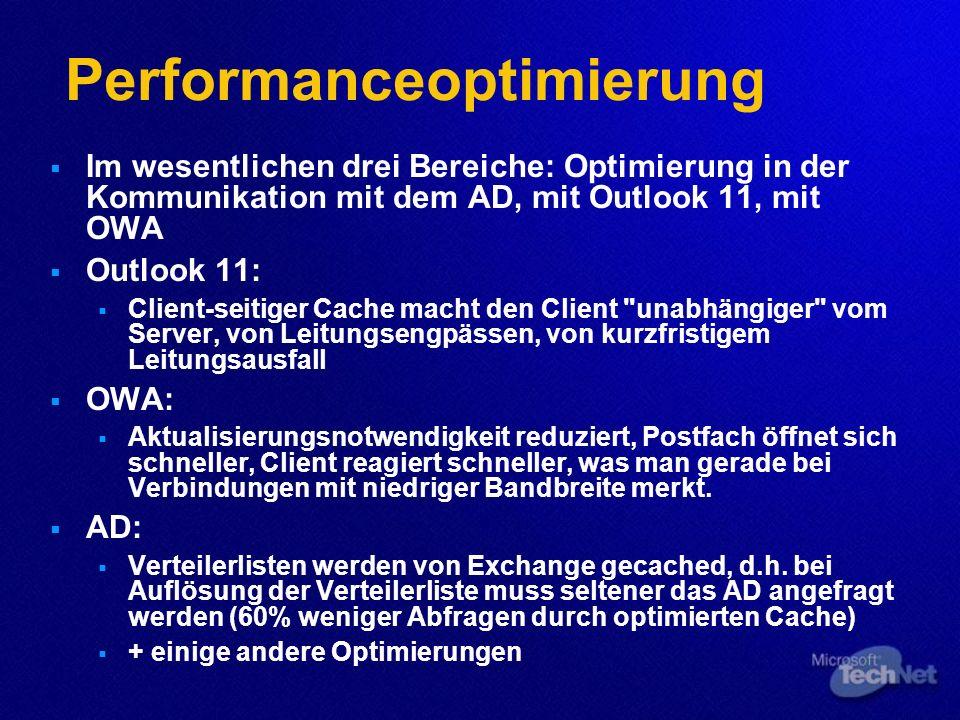 Performanceoptimierung Im wesentlichen drei Bereiche: Optimierung in der Kommunikation mit dem AD, mit Outlook 11, mit OWA Outlook 11: Client-seitiger