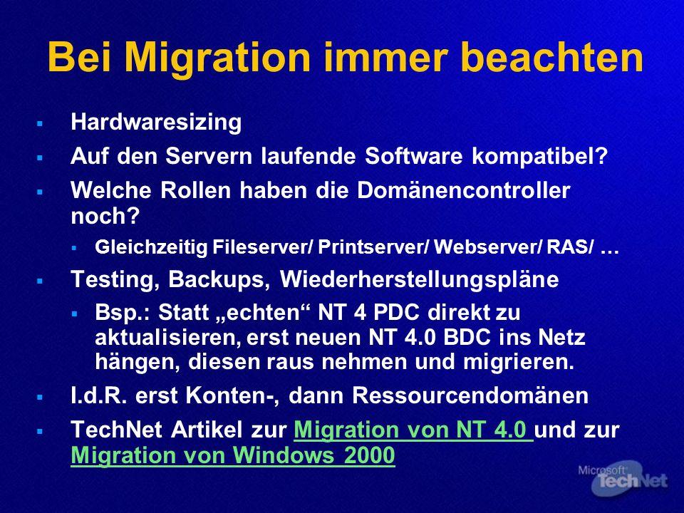 Bei Migration immer beachten Hardwaresizing Auf den Servern laufende Software kompatibel? Welche Rollen haben die Domänencontroller noch? Gleichzeitig