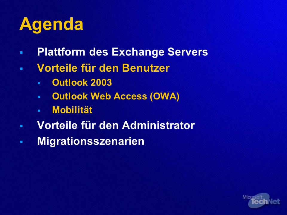 Agenda Plattform des Exchange Servers Vorteile für den Benutzer Outlook 2003 Outlook Web Access (OWA) Mobilität Vorteile für den Administrator Migrati