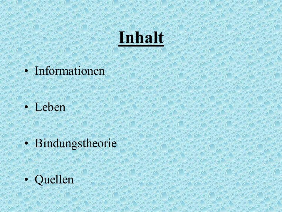 Inhalt Informationen Leben Bindungstheorie Quellen