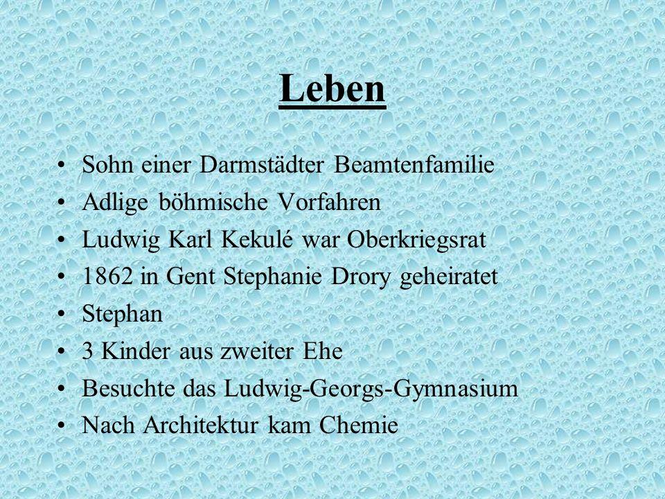 Leben Sohn einer Darmstädter Beamtenfamilie Adlige böhmische Vorfahren Ludwig Karl Kekulé war Oberkriegsrat 1862 in Gent Stephanie Drory geheiratet St