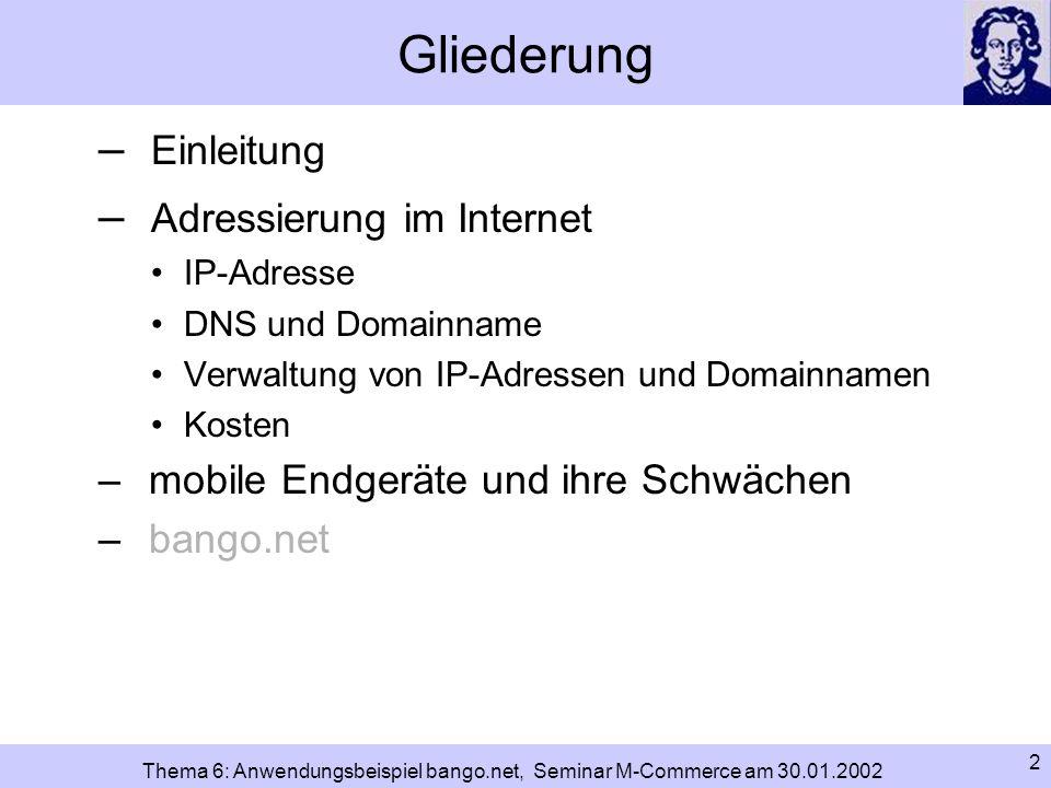 13 Thema 6: Anwendungsbeispiel bango.net, Seminar M-Commerce am 30.01.2002 Adressierung im Internet: DNS und Domainname