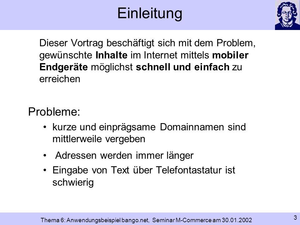 14 Thema 6: Anwendungsbeispiel bango.net, Seminar M-Commerce am 30.01.2002 Adressierung im Internet: DNS und Domainname hier wird klar, warum Domainnamen immer länger und komplizierter werden kurze und einprägsame Namen sind einfach schon vergeben