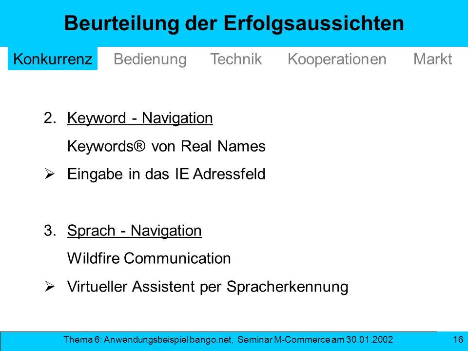 Thema 6: Anwendungsbeispiel bango.net, Seminar M-Commerce am 30.01.2002 16 Beurteilung der Erfolgsaussichten 2. Keyword - Navigation Keywords® von Rea