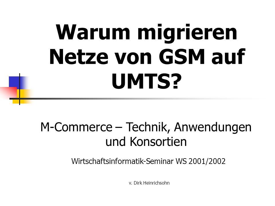 29.01.2002M-Commerce - Technik, Anwendungen und Konsortien2 Gliederung Mobilfunkentwicklung (A-, B-, C-Netze, GSM, UMTS) Systemarchitektur (GSM, UMTS) Vielfachzugriffsverfahren (FDMA, TDMA, CDMA) Warum migrieren Netze von GSM auf UMTS?