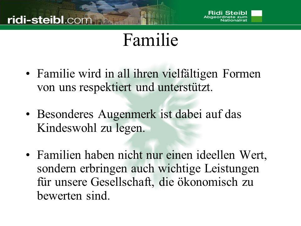 Familie Familie wird in all ihren vielfältigen Formen von uns respektiert und unterstützt.