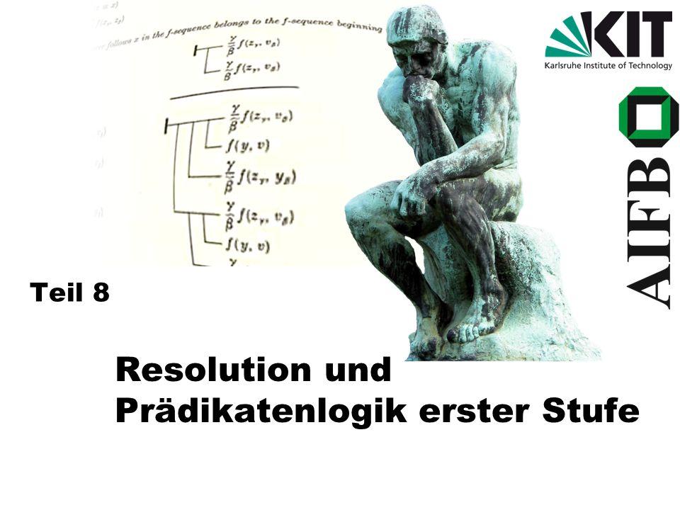 Ablauf eines Resolutionsbeweises Anmerkung: Entscheidungspunkte bei der Resolution: -Welche Klauseln wählt man für die Resolution.