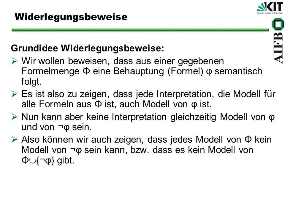Semantik der Prädikatenlogik Ansatz: Verwendung einer modelltheoretischen Semantik ähnlich zur Aussagenlogik, jedoch etwas komplizierter.