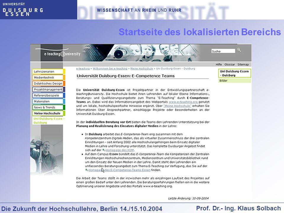 Die Zukunft der Hochschullehre, Berlin 14./15.10.2004 Prof. Dr.- Ing. Klaus Solbach Startseite des lokalisierten Bereichs