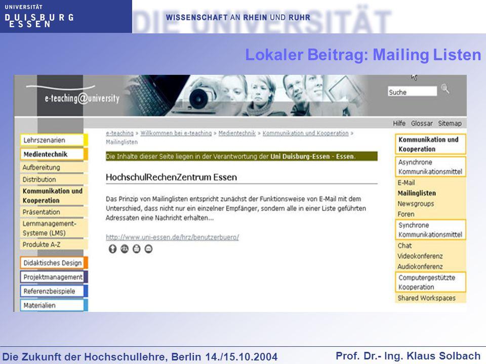 Die Zukunft der Hochschullehre, Berlin 14./15.10.2004 Prof. Dr.- Ing. Klaus Solbach Lokaler Beitrag: Mailing Listen