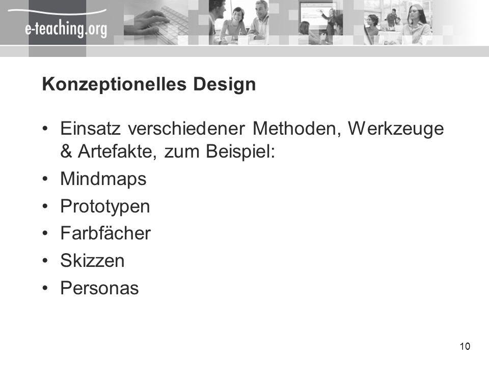 10 Konzeptionelles Design Einsatz verschiedener Methoden, Werkzeuge & Artefakte, zum Beispiel: Mindmaps Prototypen Farbfächer Skizzen Personas
