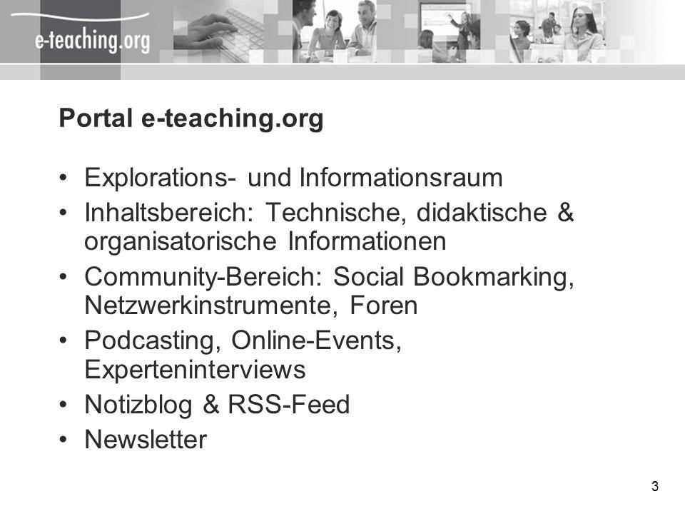 3 Portal e-teaching.org Explorations- und Informationsraum Inhaltsbereich: Technische, didaktische & organisatorische Informationen Community-Bereich: