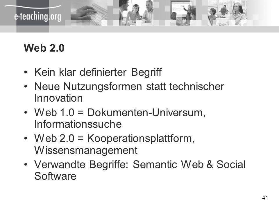 41 Web 2.0 Kein klar definierter Begriff Neue Nutzungsformen statt technischer Innovation Web 1.0 = Dokumenten-Universum, Informationssuche Web 2.0 =