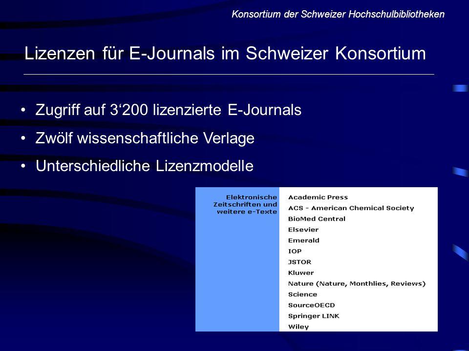 Lizenzen für E-Journals im Schweizer Konsortium Zugriff auf 3200 lizenzierte E-Journals Zwölf wissenschaftliche Verlage Unterschiedliche Lizenzmodelle