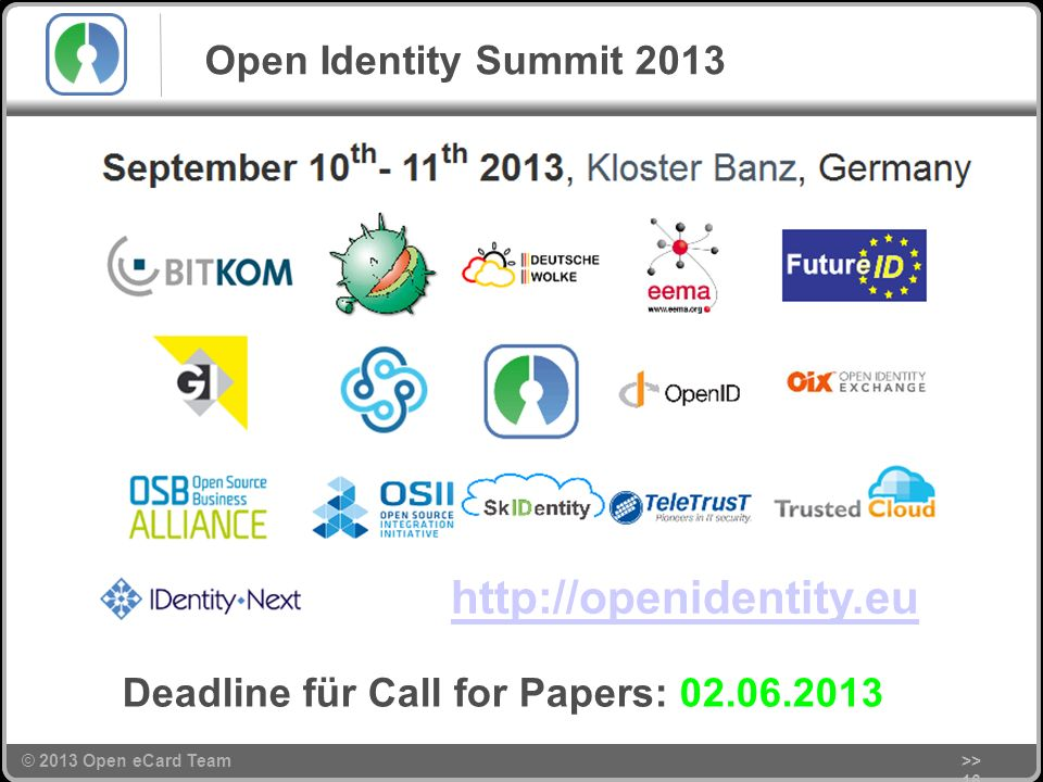 © 2013 Open eCard Team Deadline für Call for Papers: 02.06.2013 >> 16 Open Identity Summit 2013 http://openidentity.eu
