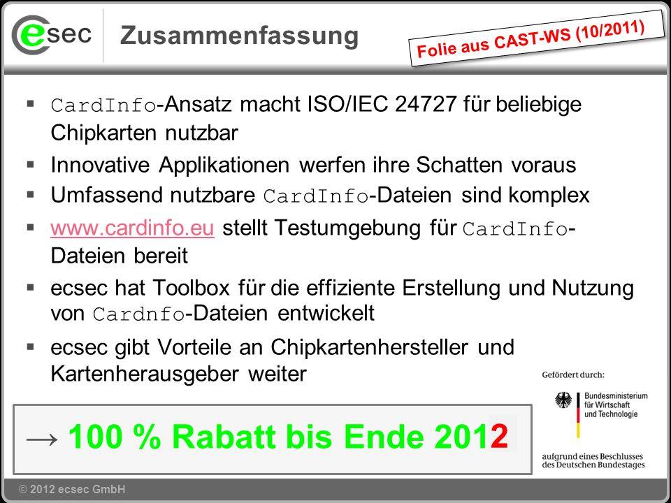 © 2012 ecsec GmbH CardInfo gemäß BSI TR 03112-4, CEN 15480-3 >>17 und ISO/IEC 24727-3 (Amd1)