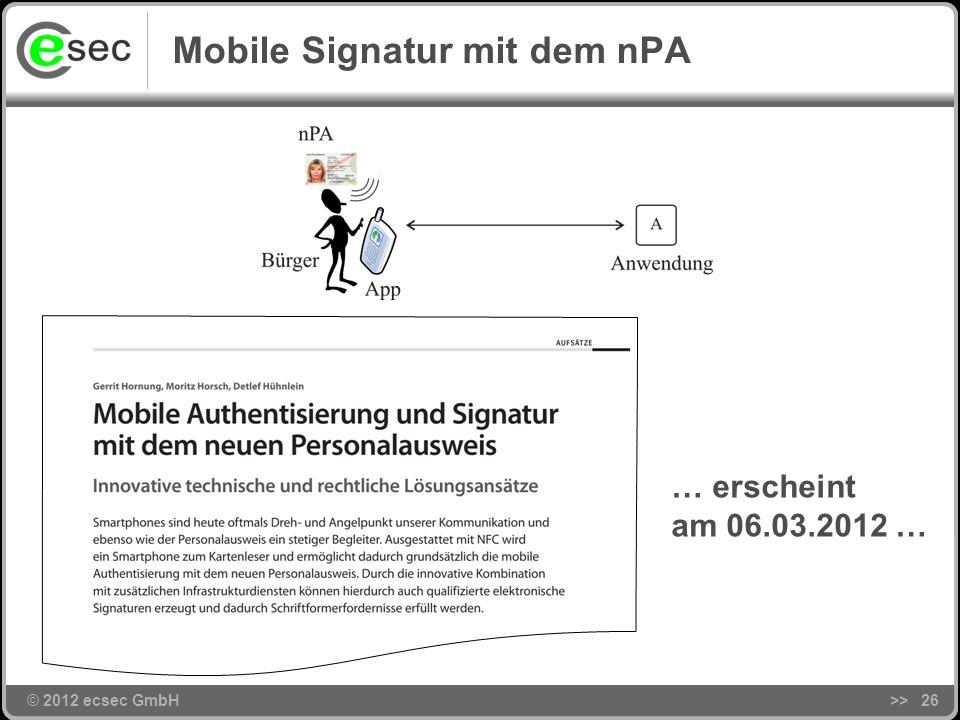 © 2012 ecsec GmbH Lösungsarchitektur >>25 Pilotanwendungen IaaS – Infrastruktur Business-Netzwerk Versicherungsmarktplatz Ent. Rights Management weite