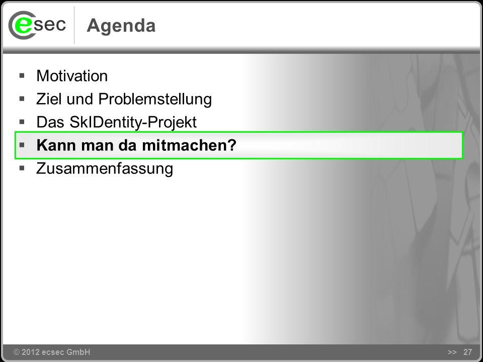 © 2012 ecsec GmbH Mobile Signatur mit dem nPA >>26 … erscheint am 06.03.2012 …