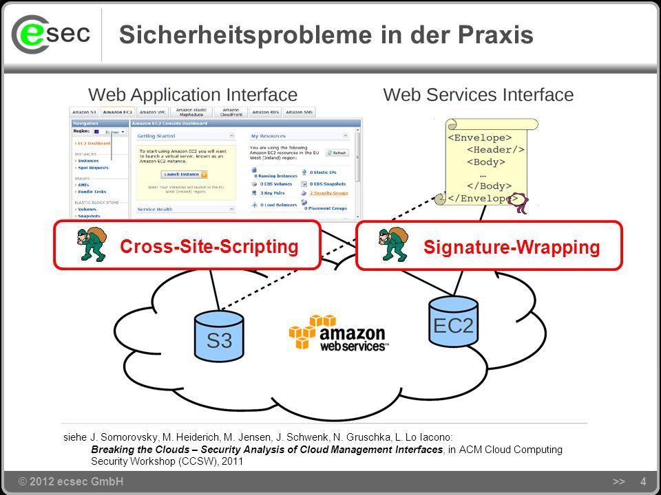© 2012 ecsec GmbH Sicherheitsprobleme in der Praxis >>4 Cross-Site-Scripting Signature-Wrapping siehe J.