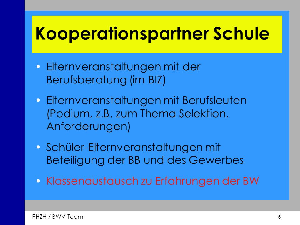 PHZH / BWV-Team 7 Kooperationspartner Schule