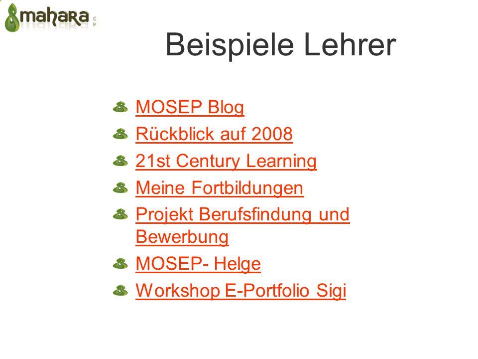 Beispiele Lehrer MOSEP Blog Rückblick auf 2008 21st Century Learning Meine Fortbildungen Projekt Berufsfindung und Bewerbung MOSEP- Helge Workshop E-Portfolio Sigi