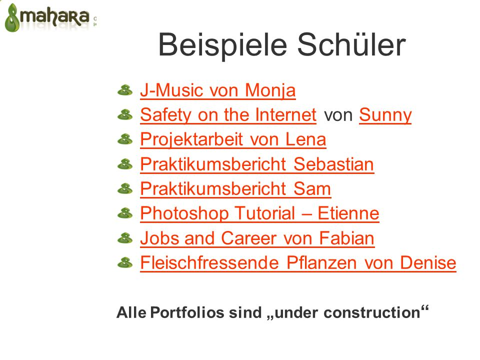 Beispiele Schüler J-Music von Monja Safety on the InternetSafety on the Internet von SunnySunny Projektarbeit von Lena Praktikumsbericht Sebastian Praktikumsbericht Sam Photoshop Tutorial – Etienne Jobs and Career von Fabian Fleischfressende Pflanzen von Denise Alle Portfolios sind under construction