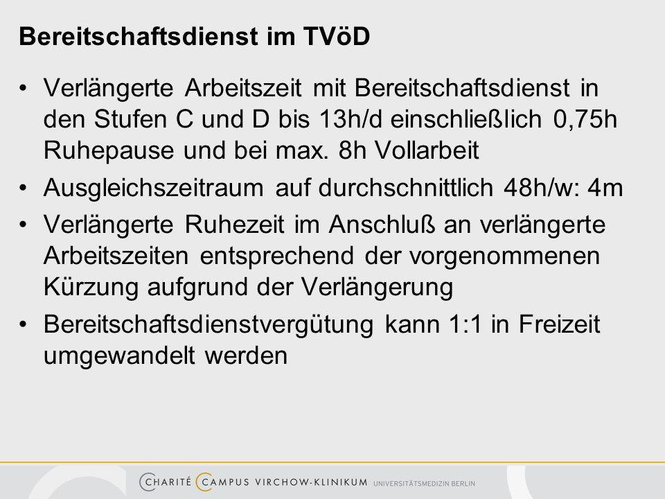 Bereitschaftsdienst im TVöD Verlängerte Arbeitszeit mit Bereitschaftsdienst in den Stufen C und D bis 13h/d einschließlich 0,75h Ruhepause und bei max