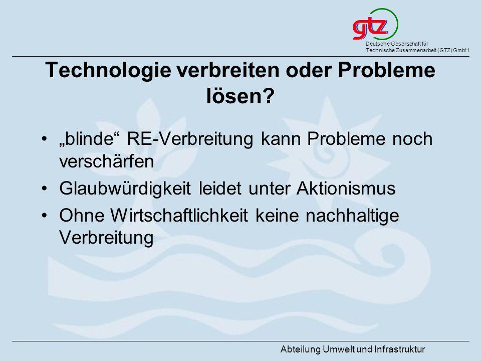 Deutsche Gesellschaft für Technische Zusammenarbeit (GTZ) GmbH Abteilung Umwelt und Infrastruktur Technologie verbreiten oder Probleme lösen? blinde R